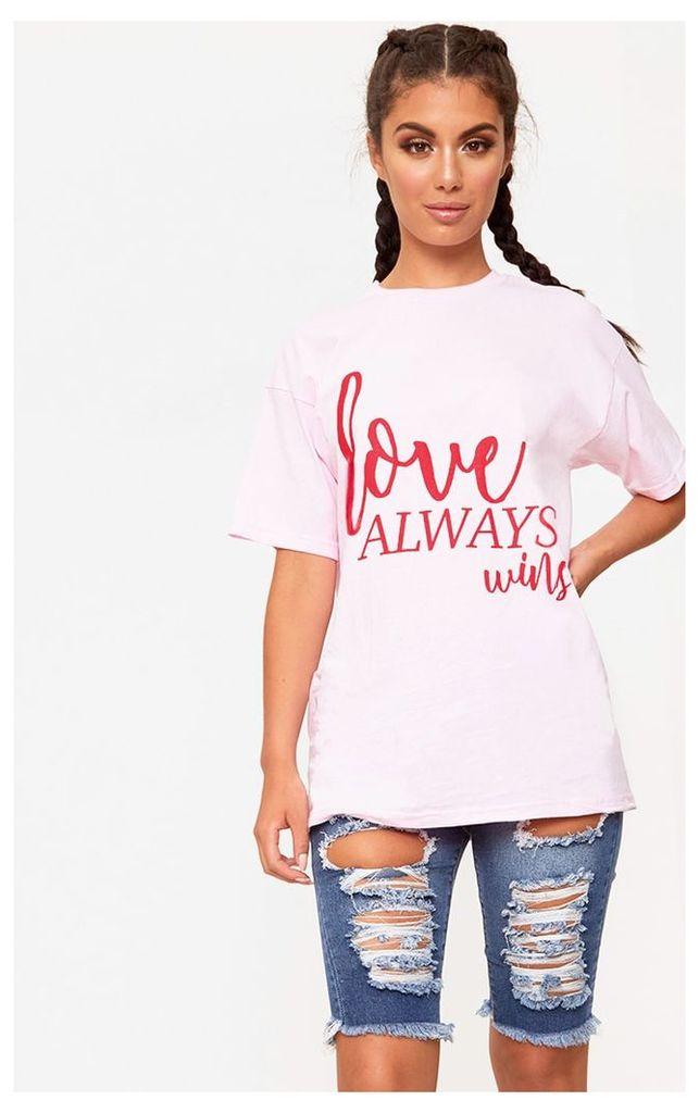 Love Always Wins Slogan Pink T Shirt