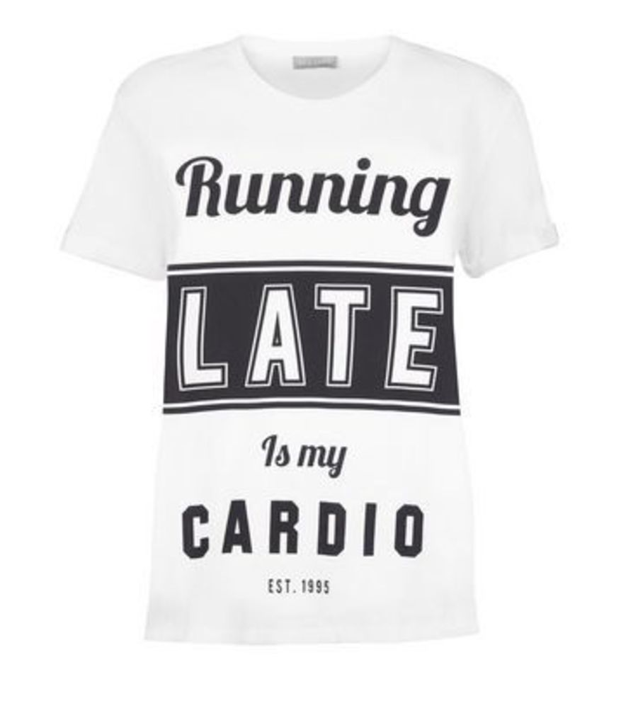 White Running Late Is My Cardio T-Shirt New Look