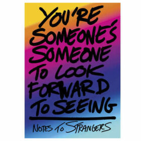 Notes Someones Someone - Notes To Strangers Limited Edition A3 Print