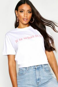 Womens It Is What It Is Slogan T-Shirt - White - 16, White