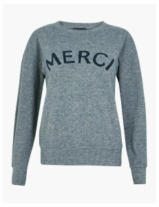 M&S Collection Merci Slogan Straight Fit Sweatshirt