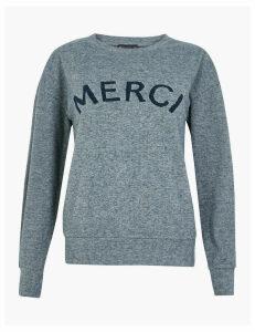 M&S Collection Merci Slogan Straight Fit Sweatshirt