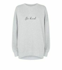Tall Grey Be Kind Slogan Sweatshirt New Look