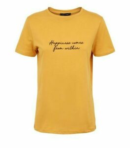 Mustard Happiness Embroidered Slogan T-Shirt New Look