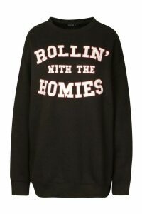 Womens Rolling With The Homies Slogan Oversized Sweatshirt - Black - S, Black