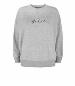 Petite Grey Be Kind Slogan Sweatshirt New Look