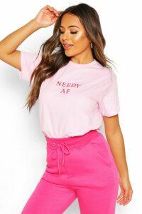 Womens Petite 'Needy AF' Slogan T-Shirt - Pink - M, Pink