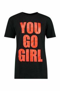 Womens You Go Girl Slogan T-Shirt - Black - M, Black